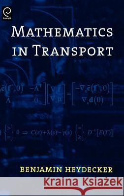 Mathematics in Transport : Proceedings of the Fourth IMA International Conference on Mathematics in Transport in Honour of Richard Allsop Ben Heydecker Benjamin G. Heydecker 9780080450926 Elsevier Science