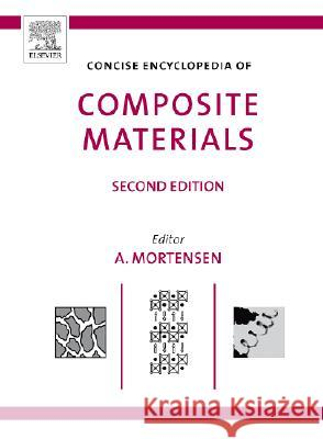 Concise Encyclopedia of Composite Materials A. Mortensen 9780080451268