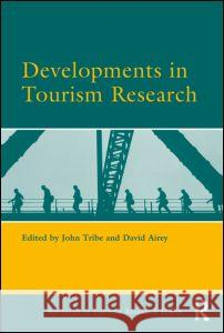 Developments in Tourism Research John Tribe David Airey 9780080453286