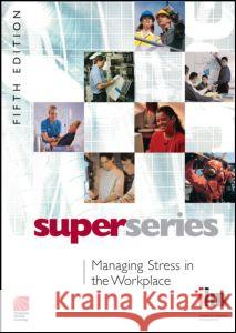 Managing Stress in the Workplace Institute of Leadership &. Management (I 9780080464176