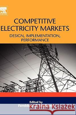 Competitive Electricity Markets: Design, Implementation, Performance  9780080471723