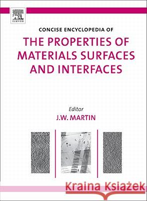 The Concise Encyclopedia of the Properties of Materials Surfaces and Interfaces J. W. Martin 9780080548111
