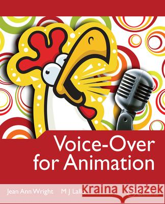 Voice-Over for Animation Wright, Jean Ann, Lallo, M.J. 9780080927770