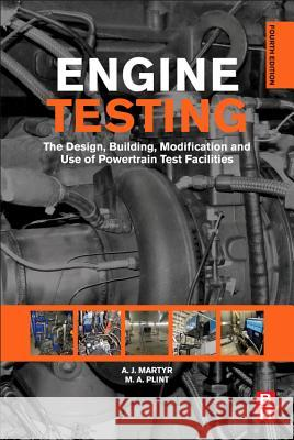 Engine Testing: The Design, Building, Modification and Use of Powertrain Test Facilities A J Martyr 9780080969497 BUTTERWORTH HEINEMANN