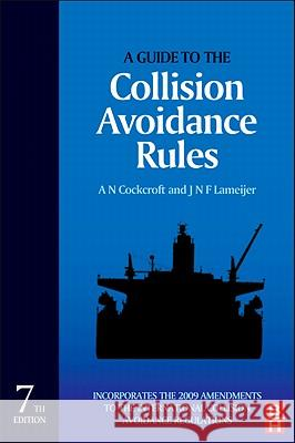 A Guide to the Collision Avoidance Rules A Cockcroft 9780080971704 0