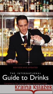 International Guide To Drinks United Kingdom Bartender Guild 9780091951351 Ebury Publishing