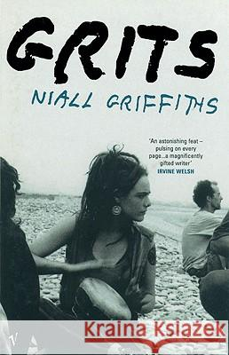Grits Niall Griffiths 9780099285175
