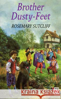 BROTHER DUSTY-FEET Rosemary Sutcliff 9780099354215 RANDOM HOUSE CHILDREN'S BOOKS
