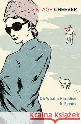 Oh What a Paradise It Seems John Cheever 9780099411512