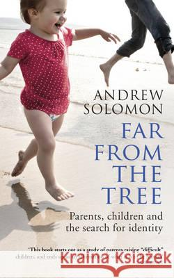 Far from the Tree Solomon Andrew 9780099460992