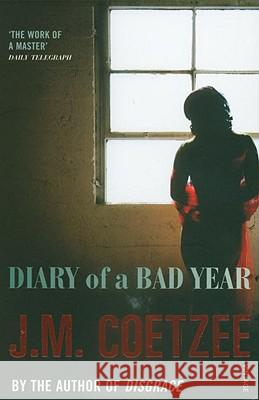 Diary of a Bad Year J.M Coetzee 9780099516224