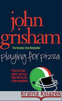 Playing for Pizza John Grisham 9780099519881