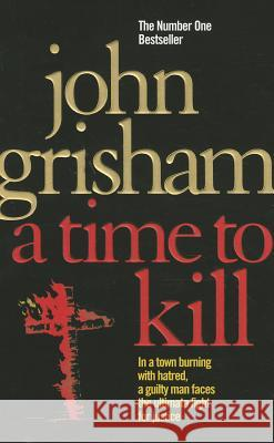 A Time To Kill John Grisham 9780099537038 0