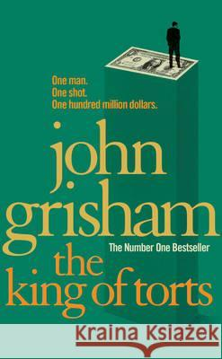 The King Of Torts John Grisham 9780099537137