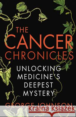 Cancer Chronicles George Johnson 9780099556053