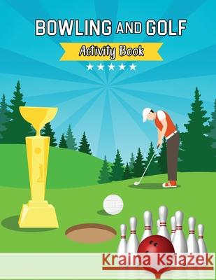 Bowling and Golf Tracing Alphabet Practice Book: Tracing Alphabet for Preschoolers Practice Book - A Captivating Bowling and Golf Tracing Letters Work Alisha Lewis 9780103721460