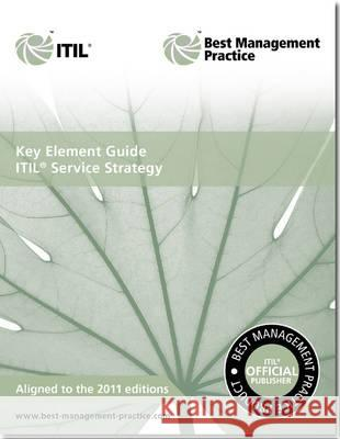 Key Element Guide ITIL Service Strategy  Cannon, David|||Great Britain: Cabinet Office 9780113313600