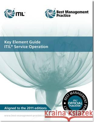 Key Element Guide ITIL Service Operation  Steinberg, Randy|||Great Britain: Cabinet Office 9780113313631