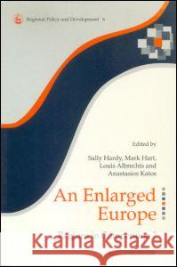 An Enlarged Europe : Regions in Competition? Hart Hardy Sally Hardy 9780117023598