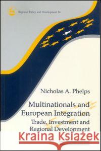 Multinationals and European Integration Phelps                                   Nicholas Phelps 9780117023628