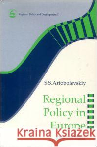 Regional Policy in Europe Sergey S. Artobolevskiy 9780117023703