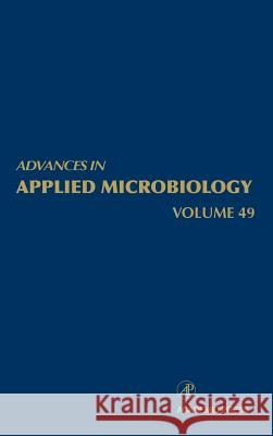 Advances in Applied Microbiology Allen I. Laskin Allen I. Laskin 9780120026494