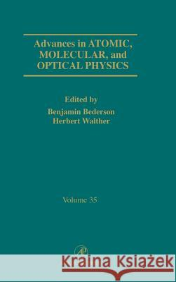 Advances in Atomic, Molecular, and Optical Physics Benjamin Bederson Herbert Walther 9780120038350