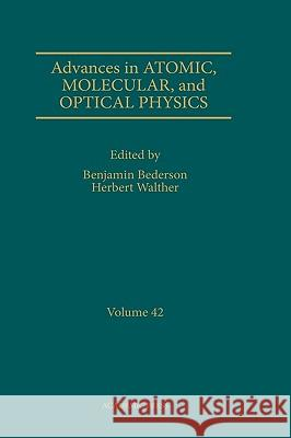 Advances in Atomic, Molecular, and Optical Physics Benjamin Bederson Herbert Walther 9780120038466