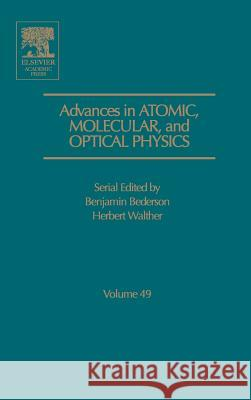 Advances in Atomic, Molecular, and Optical Physics Benjamin Bederson Herbert Walther 9780120038497
