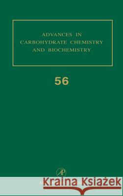 Advances in Carbohydrate Chemistry and Biochemistry, Volume 56 Derek Horton Horton 9780120072569