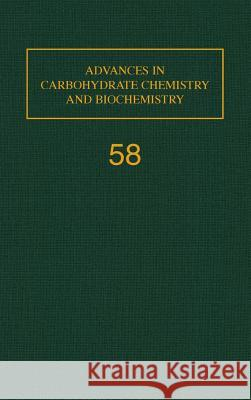 Advances in Carbohydrate Chemistry and Biochemistry Derek Horton 9780120072583