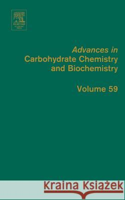 Advances in Carbohydrate Chemistry and Biochemistry Derek Horton 9780120072590
