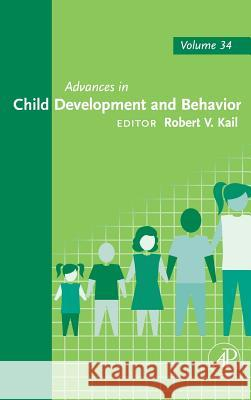 Advances in Child Development and Behavior Robert V. Kail 9780120097340