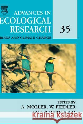 Birds and Climate Change Anders Pape Moller Hal Caswell 9780120139354