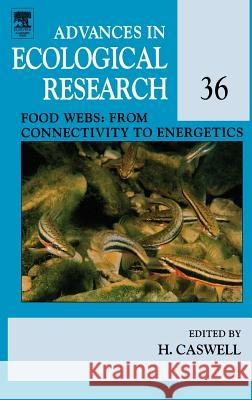 Food Webs: From Connectivity to Energetics Hal Caswell 9780120139361