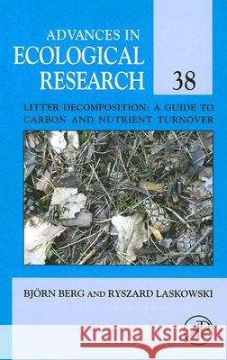 Litter Decomposition: A Guide to Carbon and Nutrient Turnover Bjorn Berg Ryszard Laskowski 9780120139385