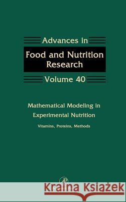 Mathematical Modeling in Experimental Nutrition: Vitamins, Proteins, Methods Steve Taylor Douglas W. Townsend Stephen Coburn 9780120164400