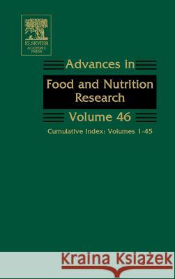 Advances in Food and Nutrition Research: Cumulative Index: Volumes 1-45 Steve Taylor 9780120164462