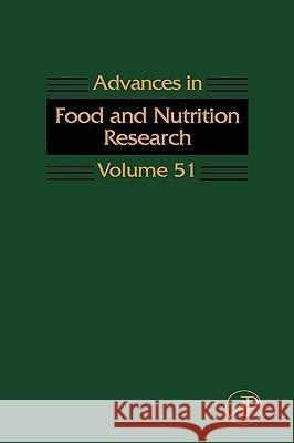Advances in Food and Nutrition Research, Volume 51 Steve Taylor 9780120164516