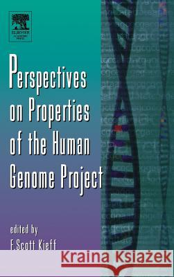 Perspectives on Properties of the Human Genome Project F. Scott Kieff Scott Kieff F. Scott Kieff 9780120176502