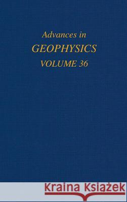 Advances in Geophysics Renata Dmowska Barry Saltzman 9780120188369