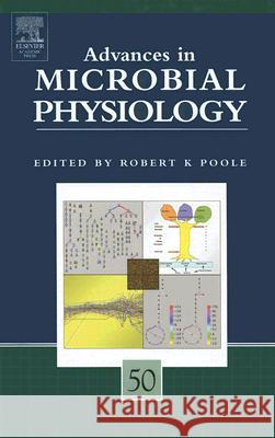 Advances in Microbial Physiology, Volume 50 Robert K. Poole 9780120277506