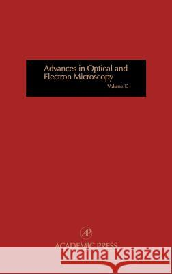 Advances in Optical and Electron Microscopy Tom Mulvey Colin Sheppard Charles J. R. Sheppard 9780120299133