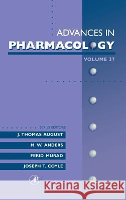 Advances in Pharmacology J. Thomas August J. Ed. August 9780120329380 Academic Press