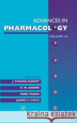 Advances in Pharmacology: Volume 46 J. Thomas August M. W. Anders Ferid Murad 9780120329472