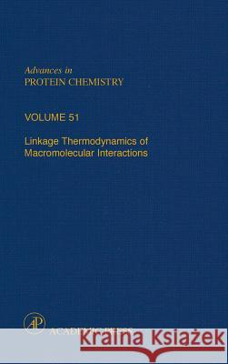 Linkage Thermodynamics of Macromolecular Interactions Enrico D David E. Eisenberg Frederic M. Richards 9780120342518