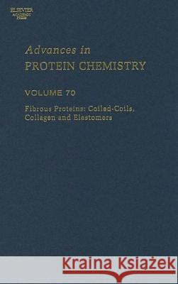 Fibrous Proteins: Coiled-Coils, Collagen and Elastomers David A. D. Parry John M. Squire 9780120342709
