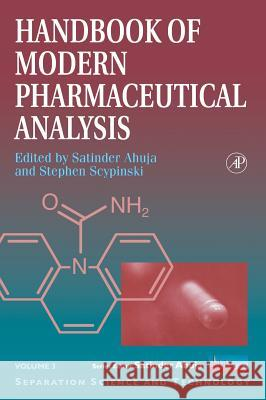 Handbook of Modern Pharmaceutical Analysis Satinder Ahuja Stephen Scypinski Ahuja 9780120455553