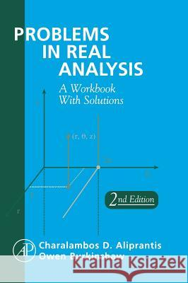 Problems in Real Analysis Charalambos D. Aliprantis Owen Burkinshaw Owen Burkinshaw 9780120502530