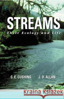 Streams : Their Ecology and Life Colbert E. Cushing J. David Allan J. David Allan 9780120503407